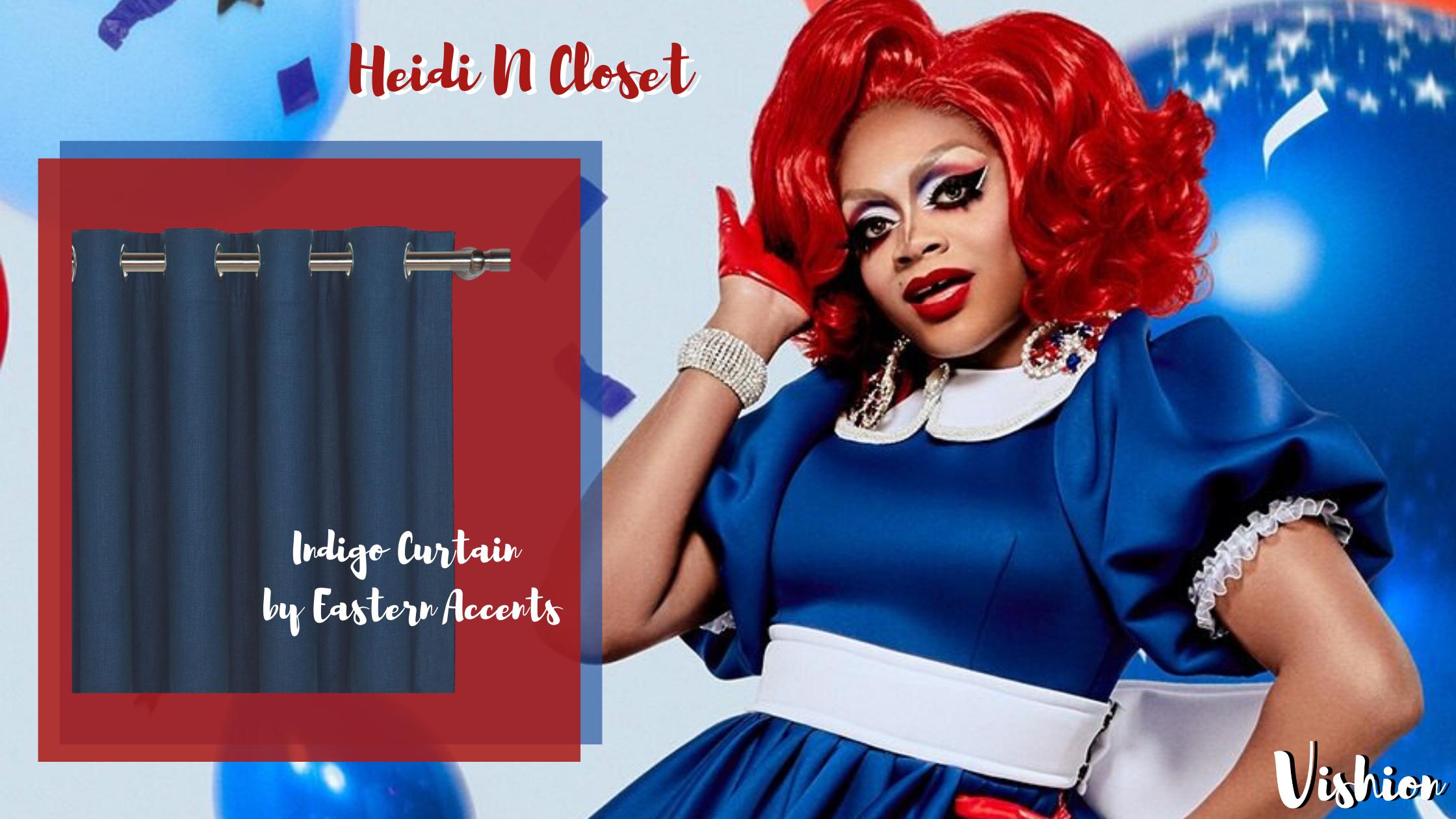Drag Queen Heidi N Closet and Indigo blue Curtains by Eastern Accents